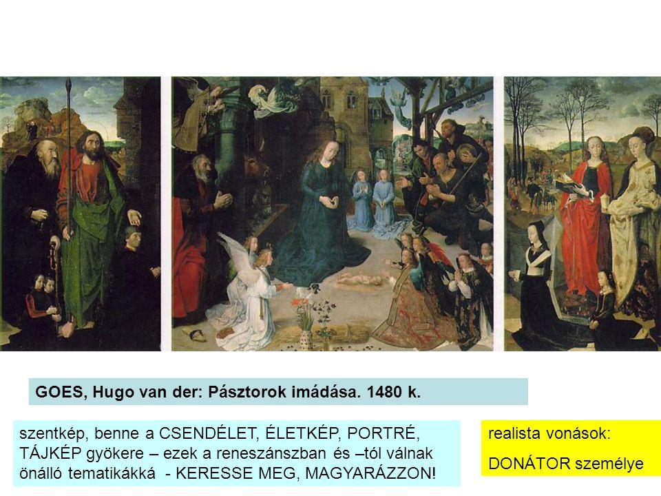 GOES, Hugo van der: Pásztorok imádása. 1480 k.