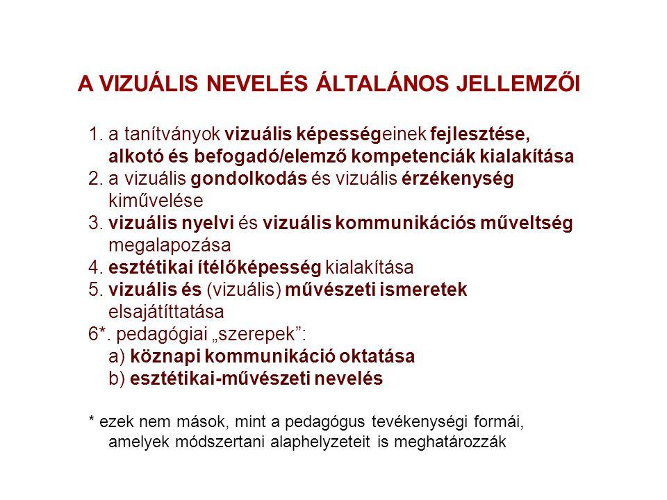 A VIZUÁLIS NEVELÉS ÁLTALÁNOS JELLEMZŐI