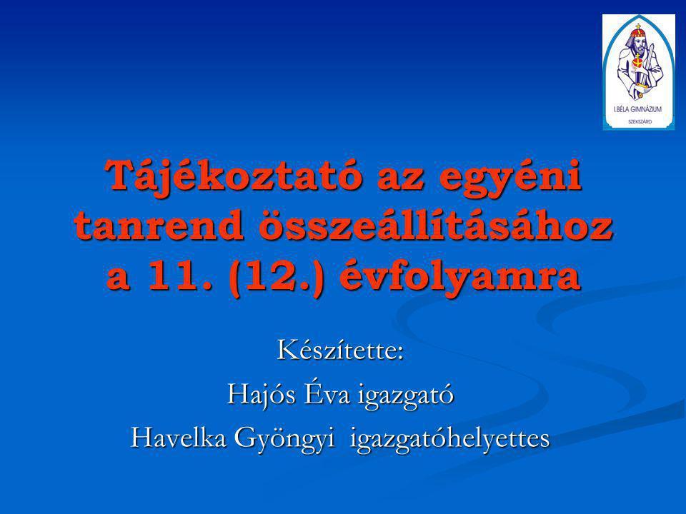 Tájékoztató az egyéni tanrend összeállításához a 11. (12.) évfolyamra