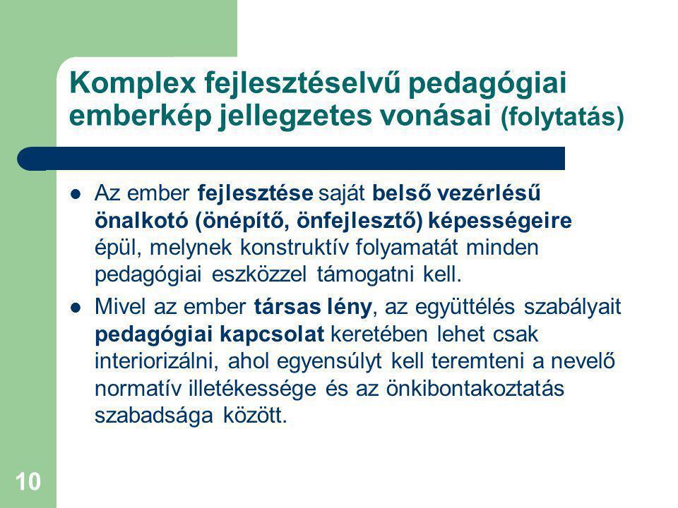 Komplex fejlesztéselvű pedagógiai emberkép jellegzetes vonásai (folytatás)
