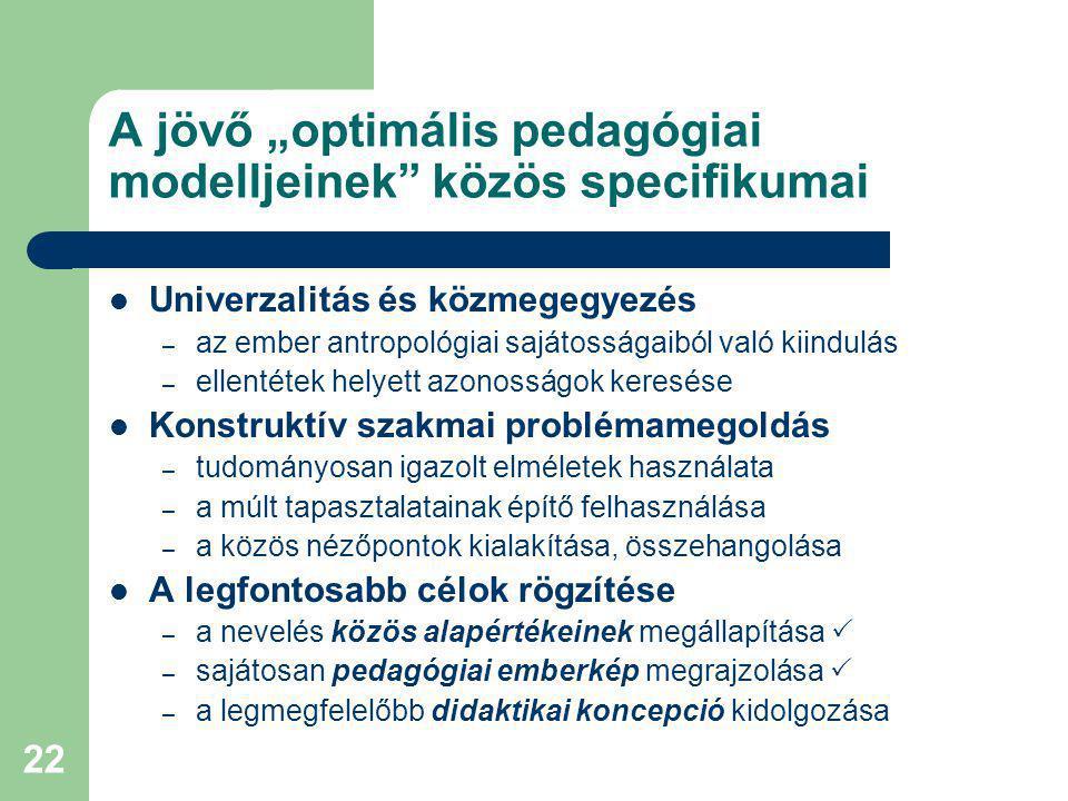 "A jövő ""optimális pedagógiai modelljeinek közös specifikumai"