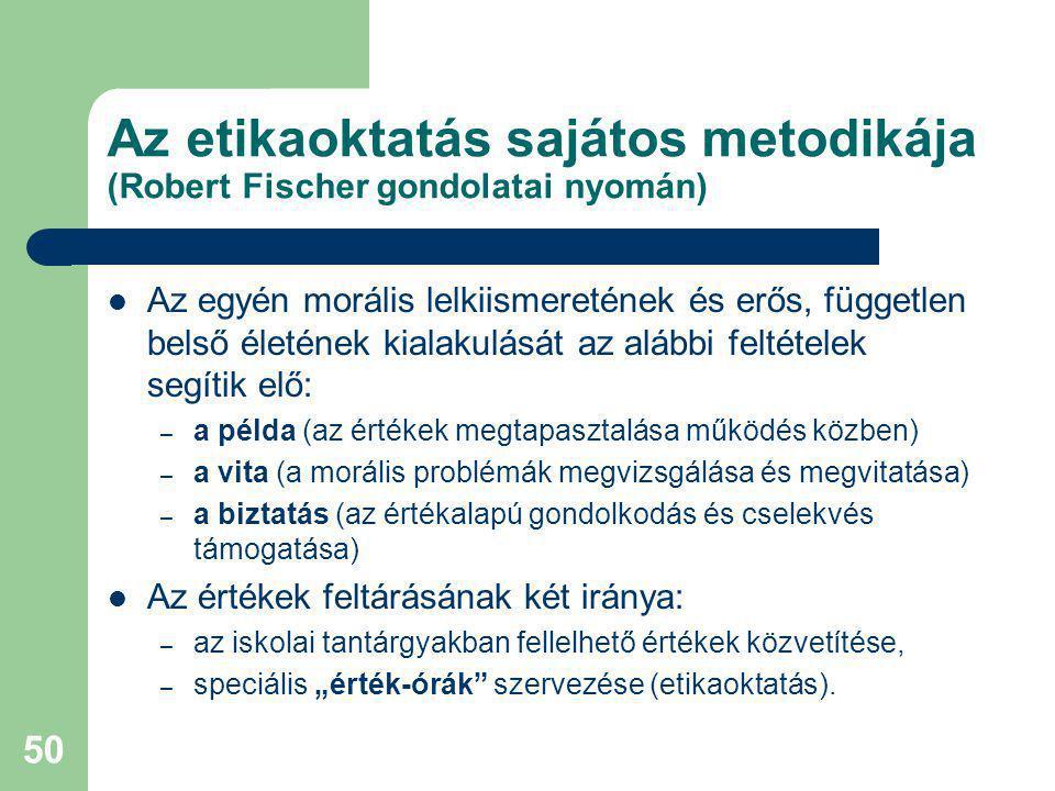 Az etikaoktatás sajátos metodikája (Robert Fischer gondolatai nyomán)