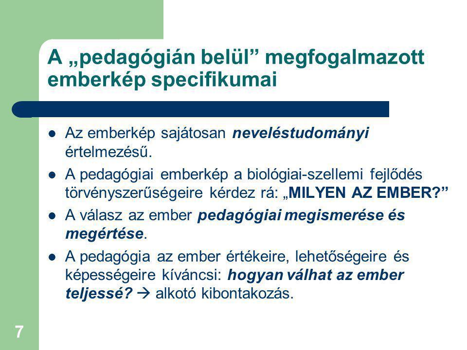 """A """"pedagógián belül megfogalmazott emberkép specifikumai"""