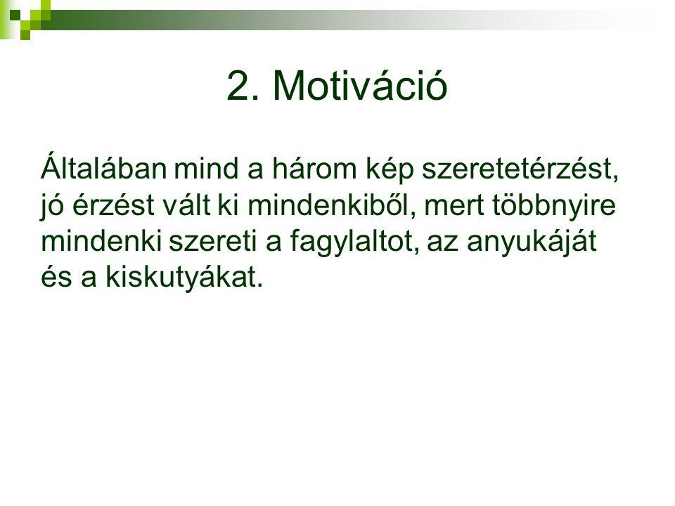 2. Motiváció