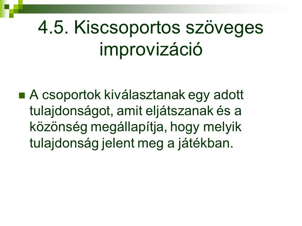 4.5. Kiscsoportos szöveges improvizáció