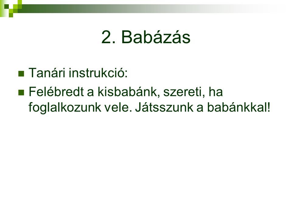 2. Babázás Tanári instrukció: