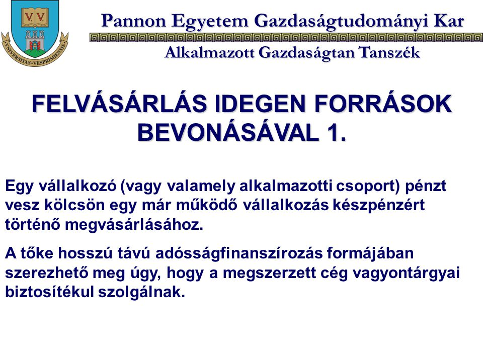 FELVÁSÁRLÁS IDEGEN FORRÁSOK BEVONÁSÁVAL 1.