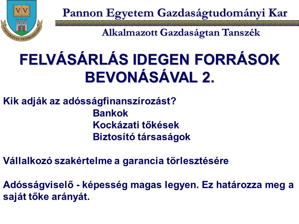 FELVÁSÁRLÁS IDEGEN FORRÁSOK BEVONÁSÁVAL 2.