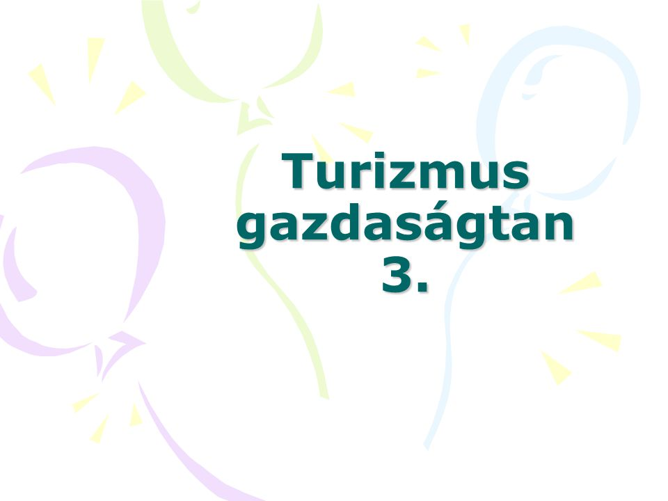 Turizmus gazdaságtan 3.