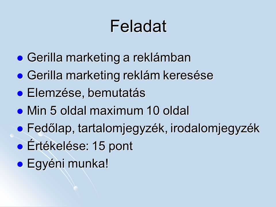 Feladat Gerilla marketing a reklámban