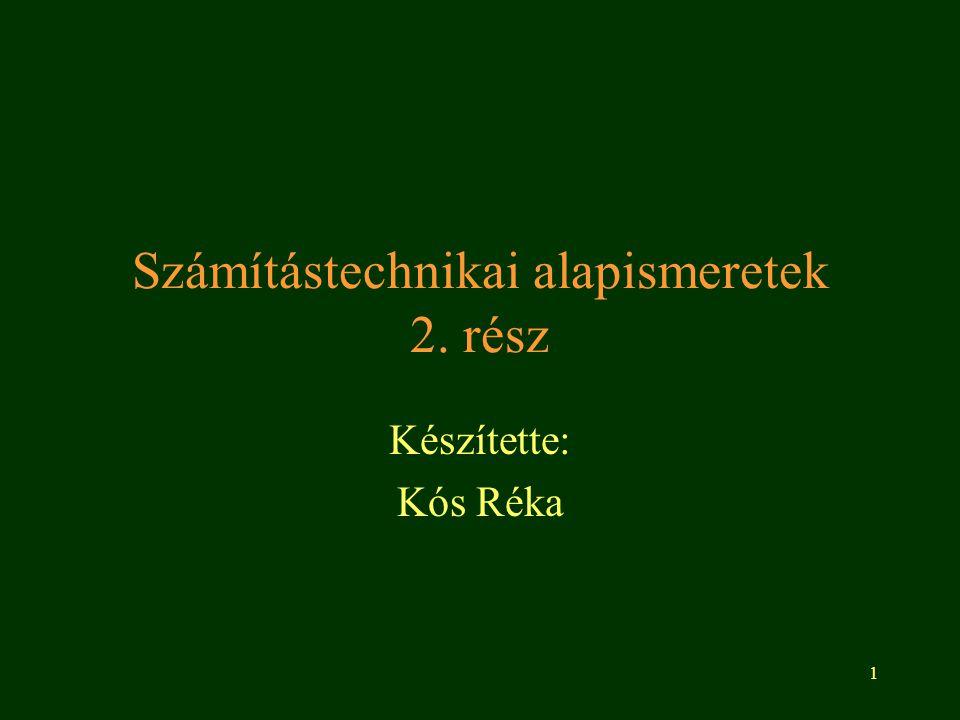 Számítástechnikai alapismeretek 2. rész