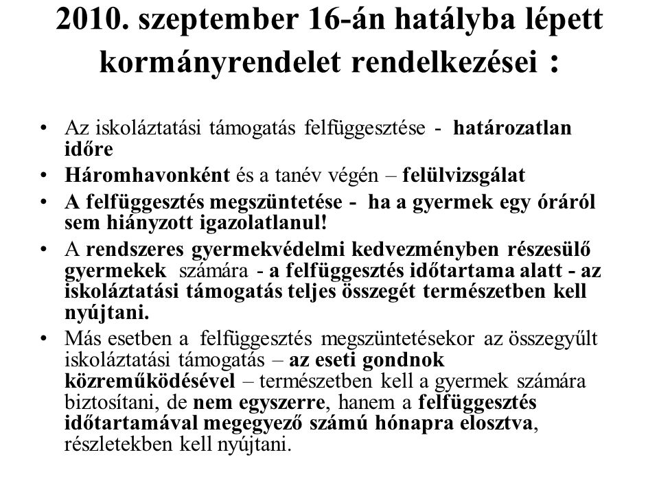 2010. szeptember 16-án hatályba lépett kormányrendelet rendelkezései :