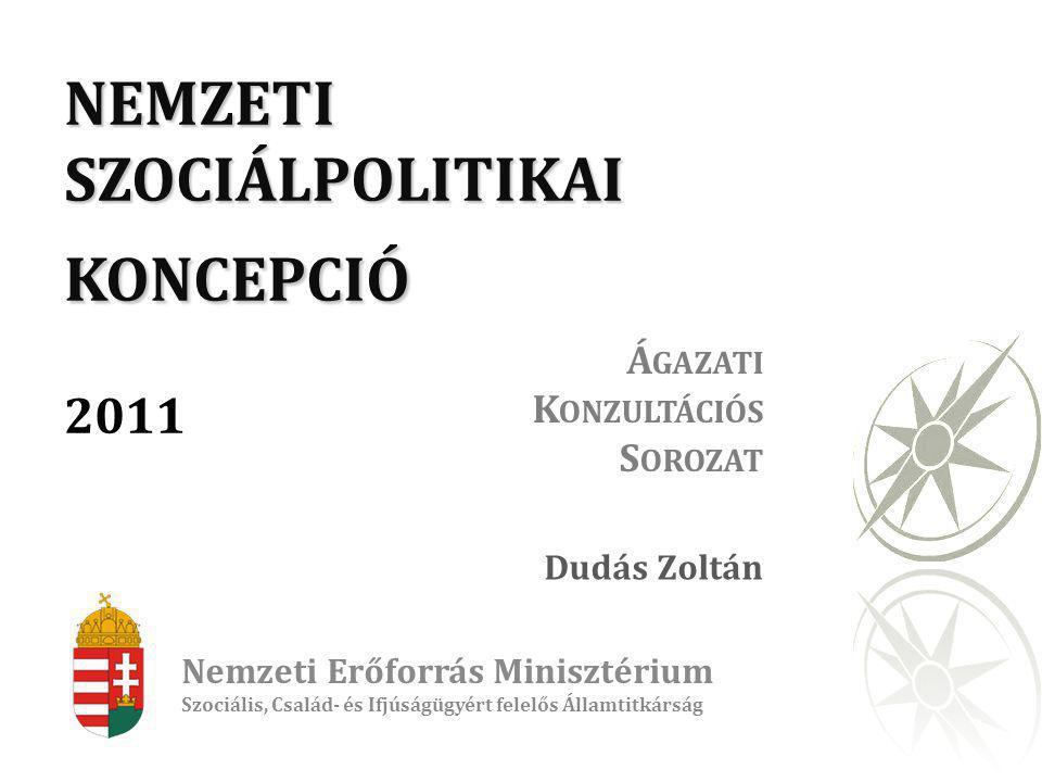 NEMZETI SZOCIÁLPOLITIKAI KONCEPCIÓ 2011