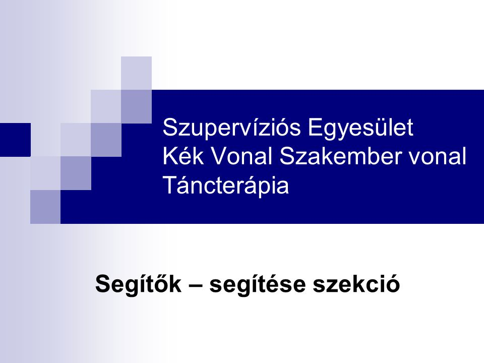 Szupervíziós Egyesület Kék Vonal Szakember vonal Táncterápia