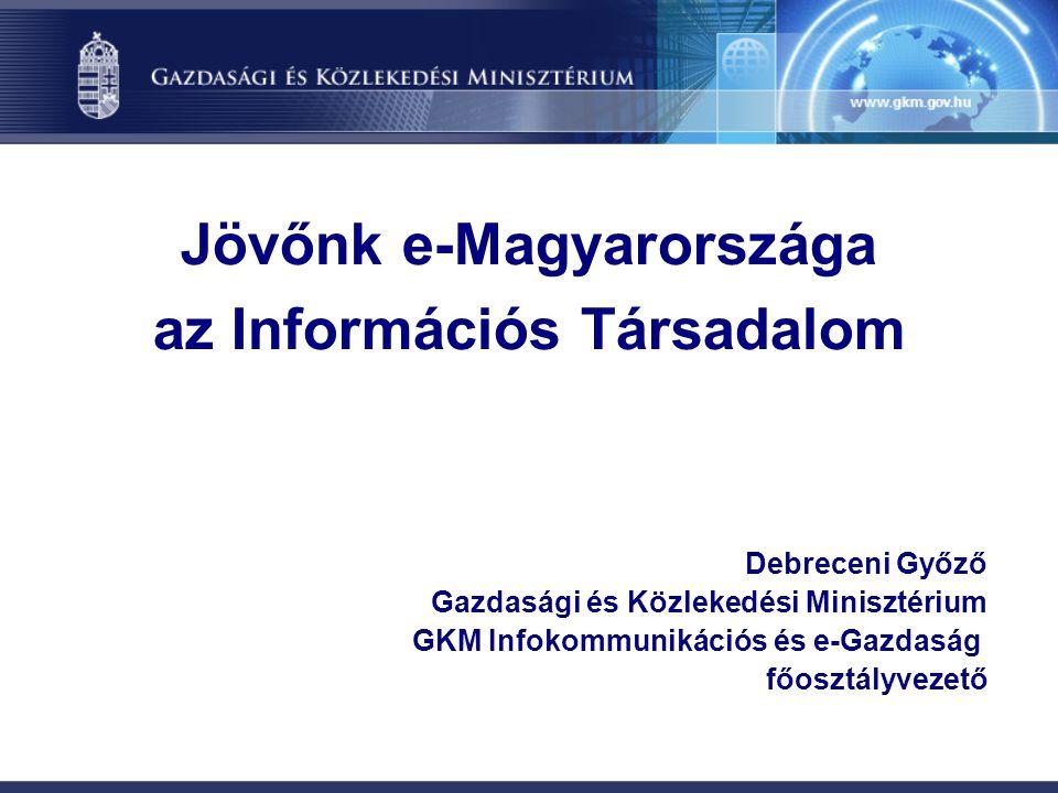 Jövőnk e-Magyarországa az Információs Társadalom