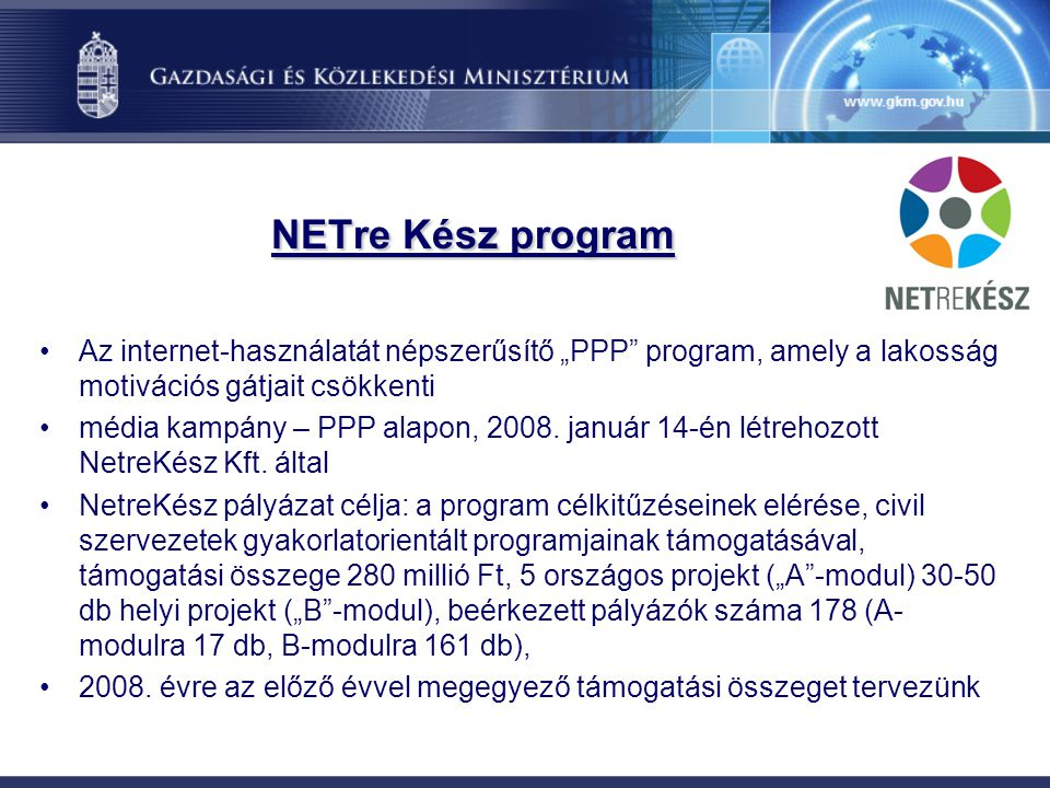 """NETre Kész program Az internet-használatát népszerűsítő """"PPP program, amely a lakosság motivációs gátjait csökkenti."""