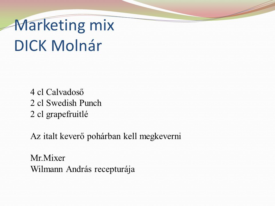 Marketing mix DICK Molnár