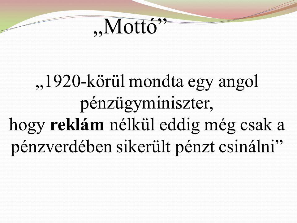 """""""Mottó """"1920-körül mondta egy angol pénzügyminiszter,"""
