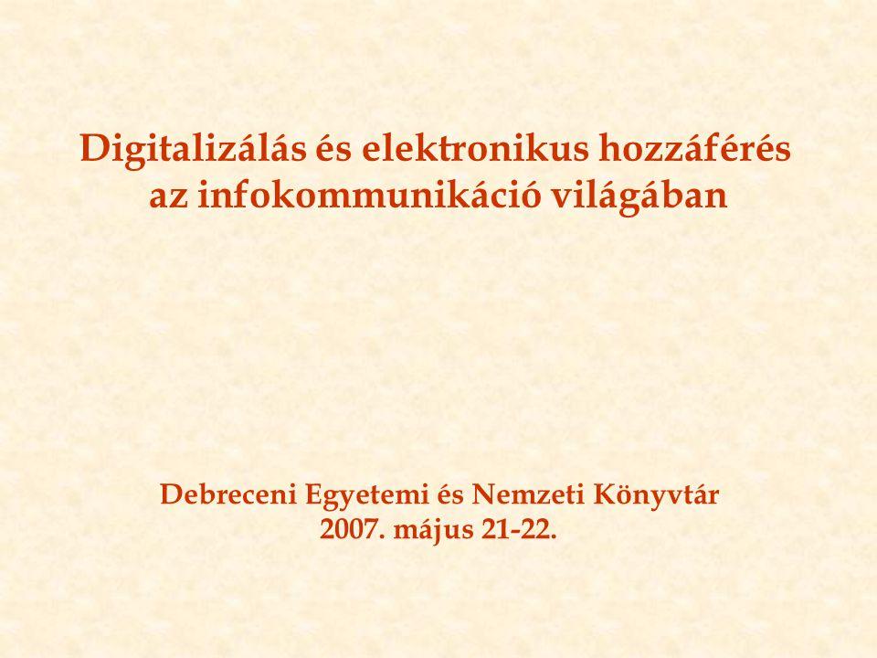Digitalizálás és elektronikus hozzáférés az infokommunikáció világában