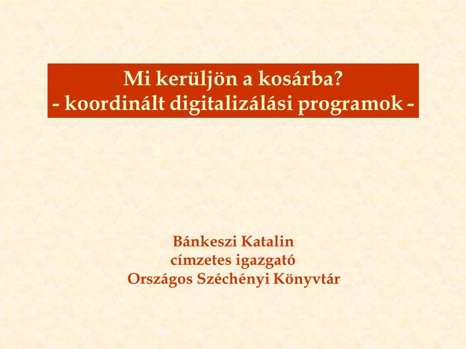 - koordinált digitalizálási programok - Országos Széchényi Könyvtár