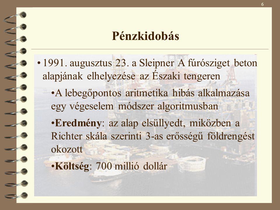 6 Pénzkidobás. 1991. augusztus 23. a Sleipner A fúrósziget beton alapjának elhelyezése az Északi tengeren.