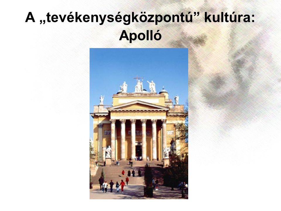 """A """"tevékenységközpontú kultúra: Apolló"""