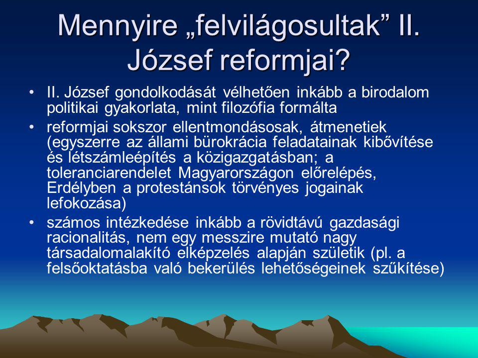 "Mennyire ""felvilágosultak II. József reformjai"
