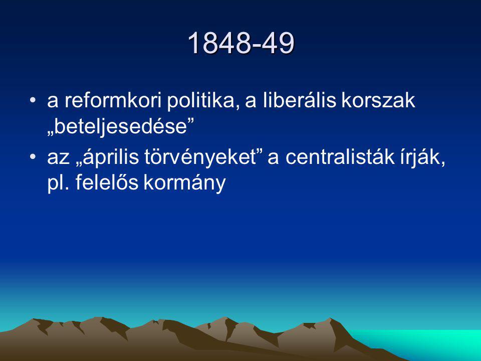 """1848-49 a reformkori politika, a liberális korszak """"beteljesedése"""