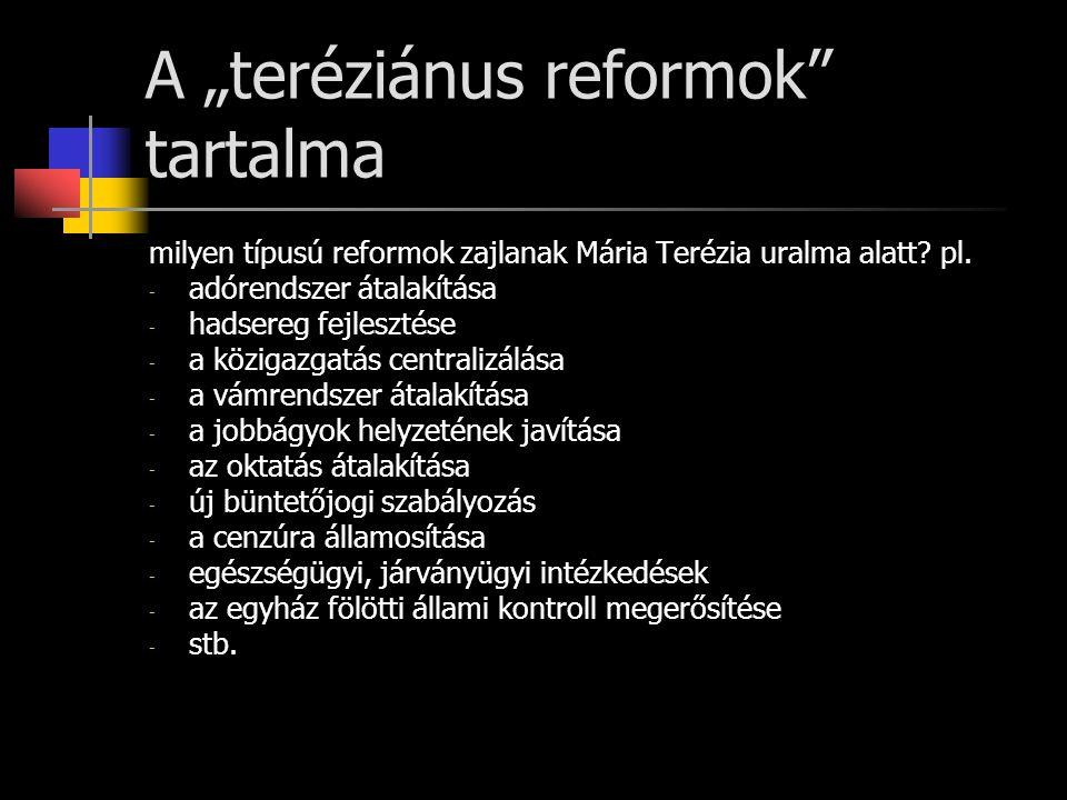 """A """"teréziánus reformok tartalma"""