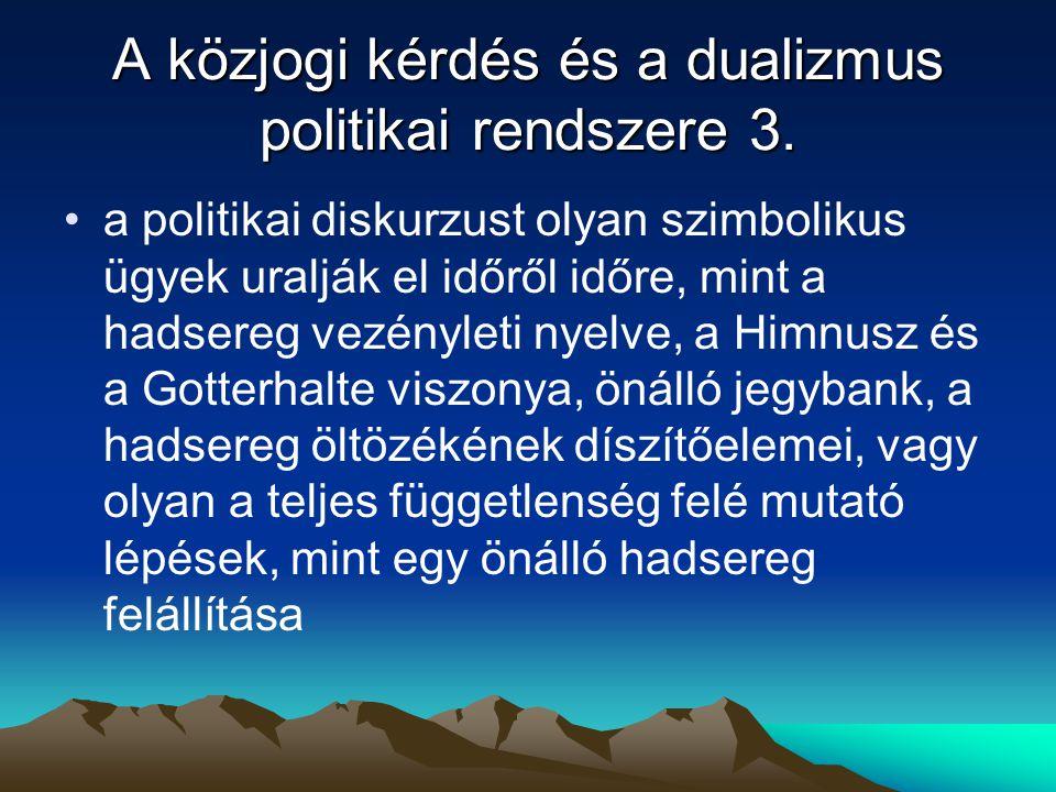 A közjogi kérdés és a dualizmus politikai rendszere 3.