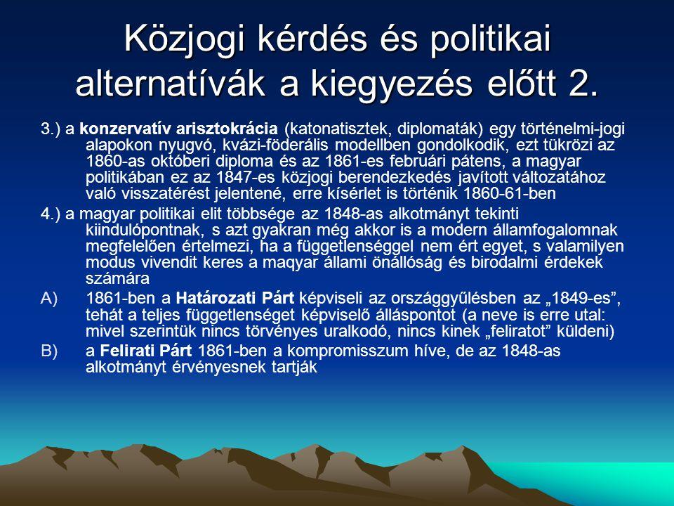Közjogi kérdés és politikai alternatívák a kiegyezés előtt 2.