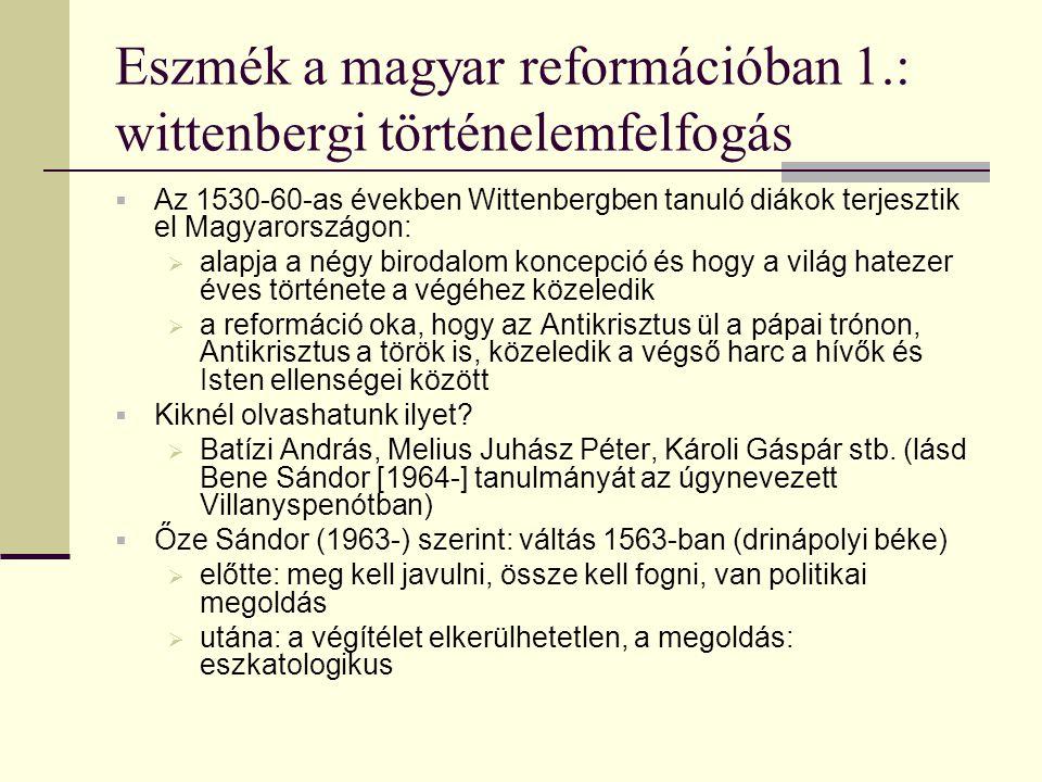 Eszmék a magyar reformációban 1.: wittenbergi történelemfelfogás