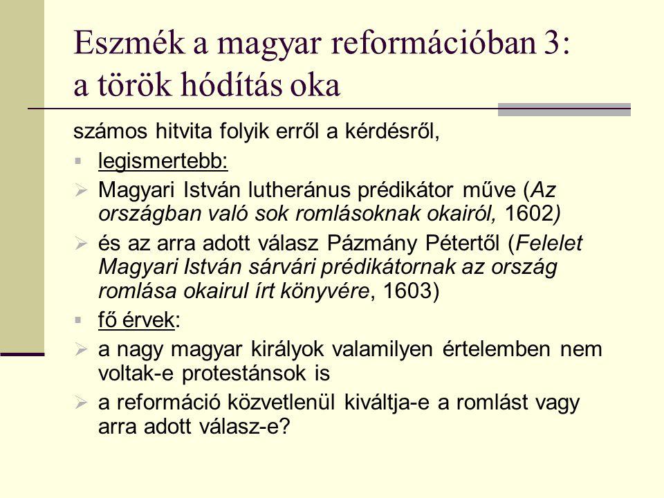 Eszmék a magyar reformációban 3: a török hódítás oka