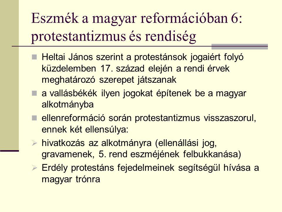 Eszmék a magyar reformációban 6: protestantizmus és rendiség