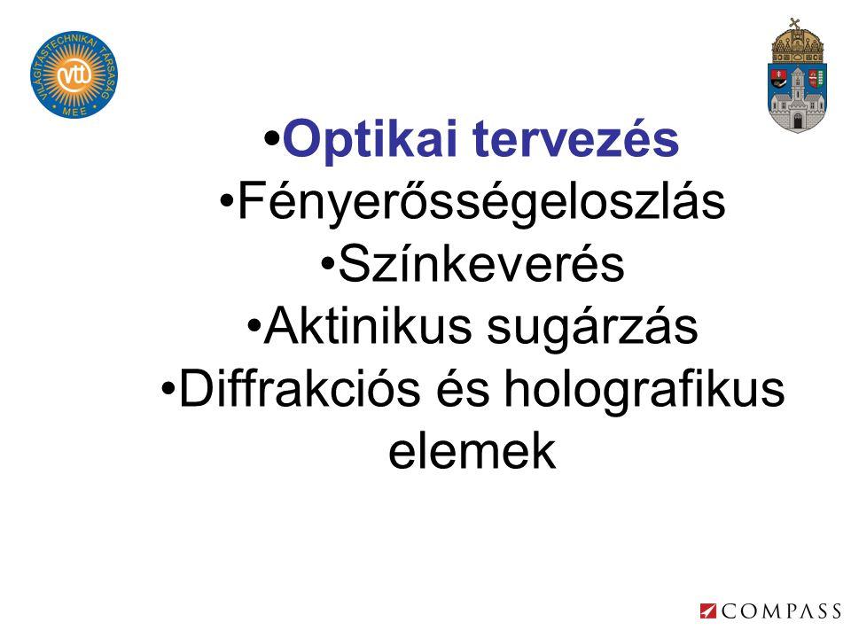 •Optikai tervezés •Fényerősségeloszlás •Színkeverés •Aktinikus sugárzás •Diffrakciós és holografikus elemek