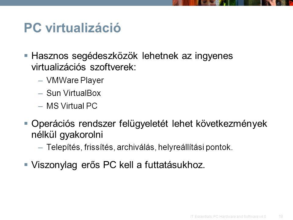 PC virtualizáció Hasznos segédeszközök lehetnek az ingyenes virtualizációs szoftverek: VMWare Player.