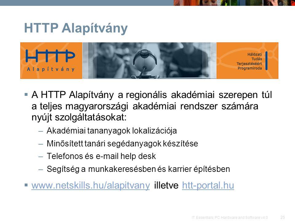 HTTP Alapítvány A HTTP Alapítvány a regionális akadémiai szerepen túl a teljes magyarországi akadémiai rendszer számára nyújt szolgáltatásokat: