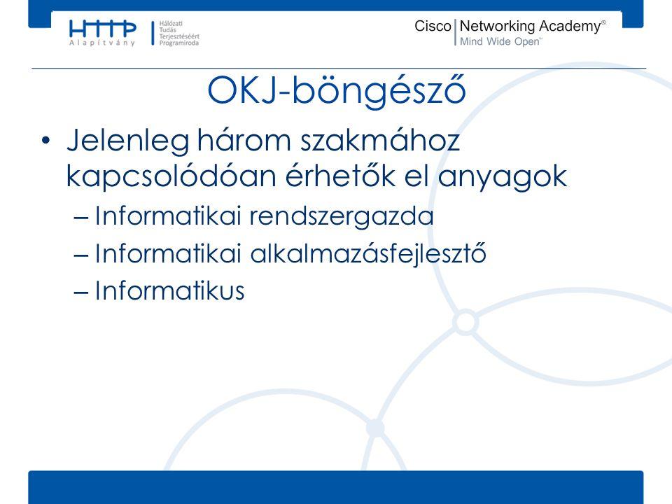 OKJ-böngésző Jelenleg három szakmához kapcsolódóan érhetők el anyagok