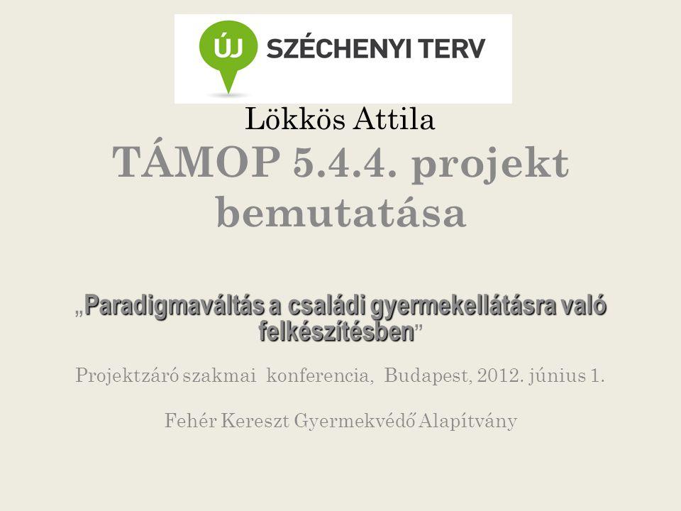 Lökkös Attila TÁMOP 5.4.4. projekt bemutatása