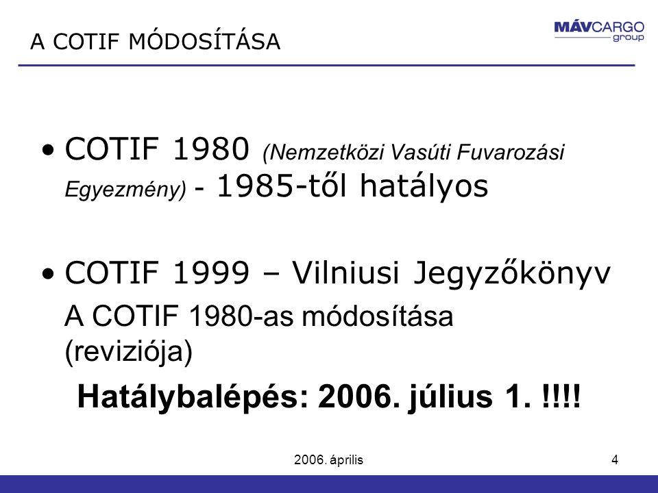 Hatálybalépés: 2006. július 1. !!!!