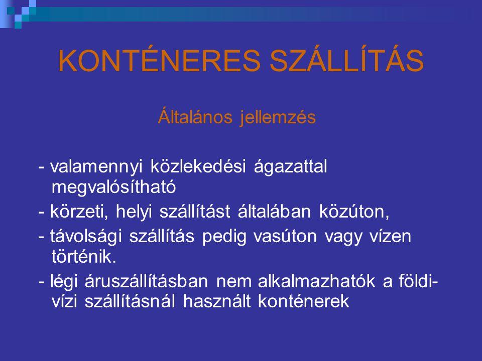 KONTÉNERES SZÁLLÍTÁS Általános jellemzés