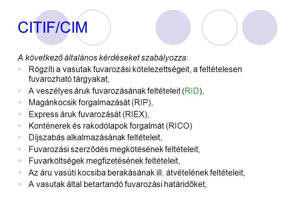 CITIF/CIM A következő általános kérdéseket szabályozza: