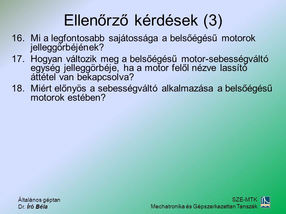 Ellenőrző kérdések (3) Mi a legfontosabb sajátossága a belsőégésű motorok jelleggörbéjének