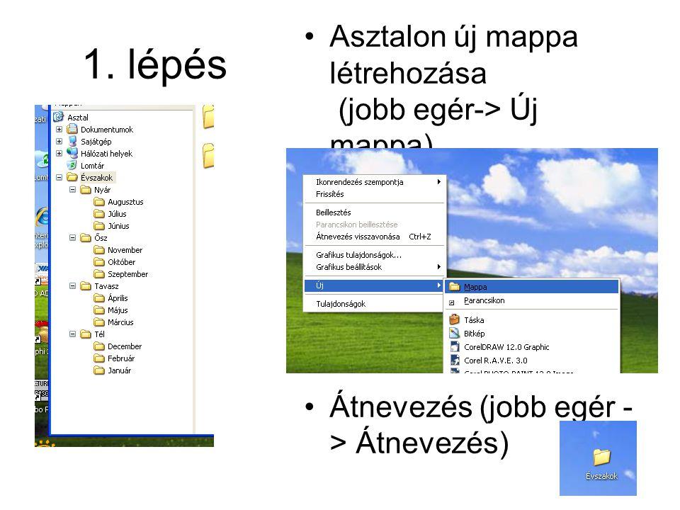 1. lépés Asztalon új mappa létrehozása (jobb egér-> Új mappa)