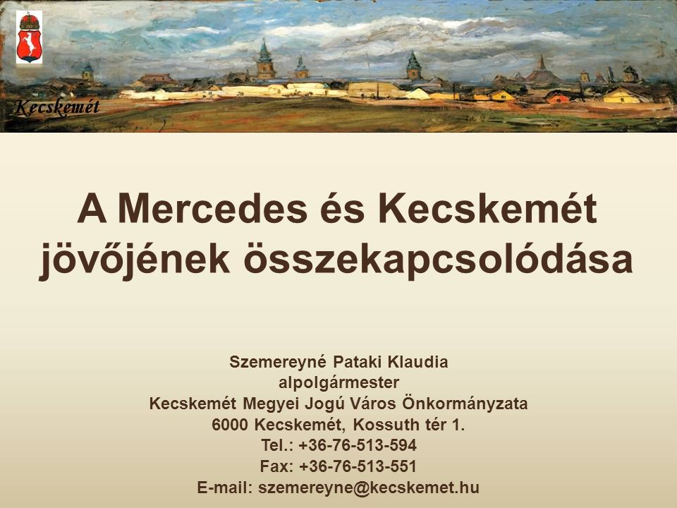 A Mercedes és Kecskemét jövőjének összekapcsolódása