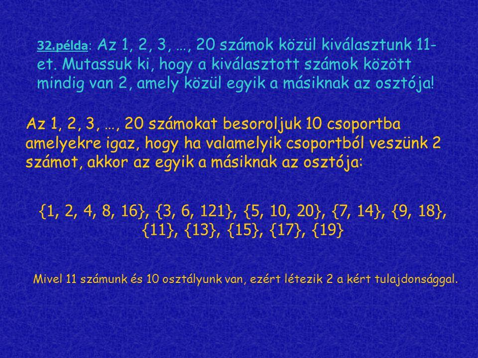 32. példa: Az 1, 2, 3, …, 20 számok közül kiválasztunk 11-et