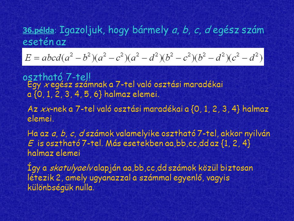36.példa: Igazoljuk, hogy bármely a, b, c, d egész szám esetén az