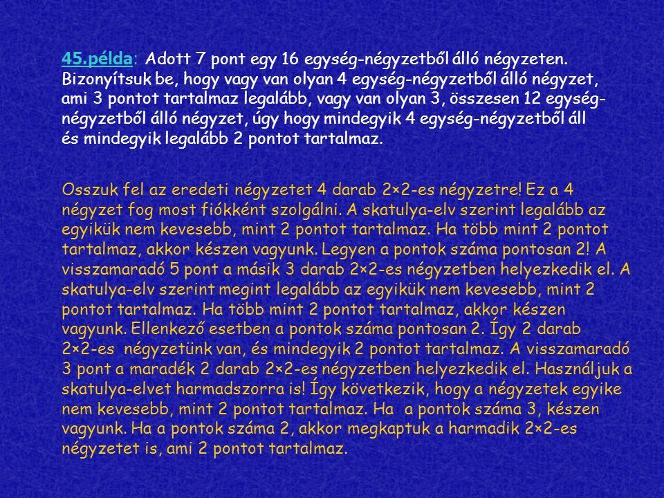 45. példa: Adott 7 pont egy 16 egység-négyzetből álló négyzeten