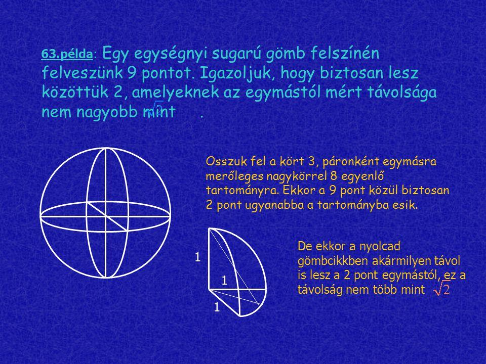 63. példa: Egy egységnyi sugarú gömb felszínén felveszünk 9 pontot