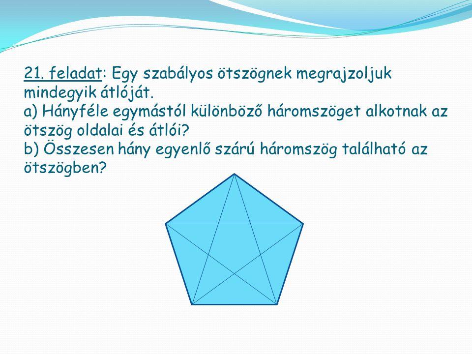 21. feladat: Egy szabályos ötszögnek megrajzoljuk mindegyik átlóját